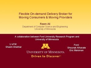 Flexible Ondemand Delivery Broker for Moving Consumers Moving