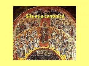 Situaia canonic Organizarea monahismului conform legislaiei canonice ortodoxe