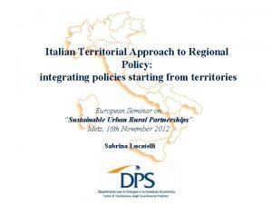 Italian Territorial Approach to Regional Policy integrating policies