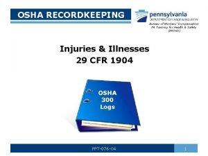 OSHA RECORDKEEPING Bureau of Workers Compensation PA Training