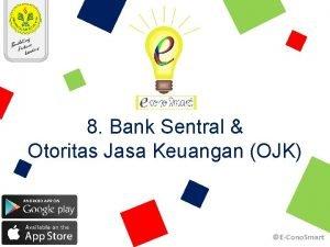 8 Bank Sentral Otoritas Jasa Keuangan OJK ECono