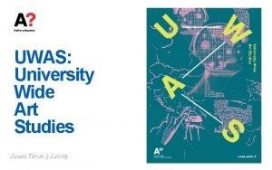 UWAS University Wide Art Studies Juuso Tervo 3