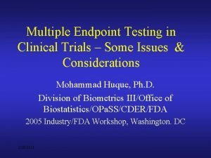 Multiple Endpoint Testing in Clinical Trials Some Issues