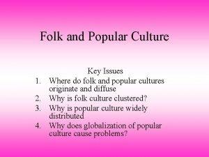 Folk and Popular Culture 1 2 3 4