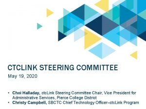 CTCLINK STEERING COMMITTEE May 19 2020 Choi Halladay