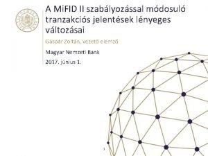 A Mi FID II szablyozssal mdosul tranzakcis jelentsek