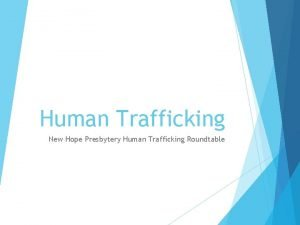 Human Trafficking New Hope Presbytery Human Trafficking Roundtable