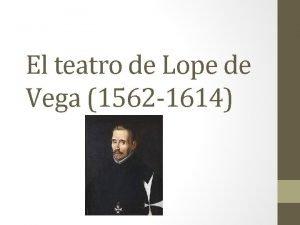 El teatro de Lope de Vega 1562 1614