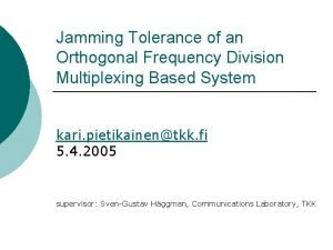Jamming Tolerance of an Orthogonal Frequency Division Multiplexing