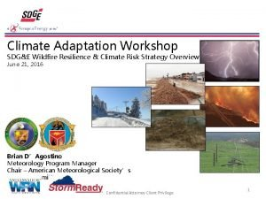 Climate Adaptation Workshop SDGE Wildfire Resilience Climate Risk