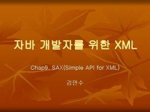 XML Chap 9 SAXSimple API for XML 9