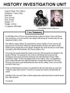 HISTORY INVESTIGATION UNIT Suspect Name Polo Marco Birthplace