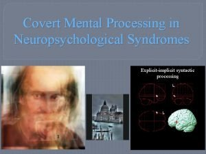 Covert Mental Processing in Neuropsychological Syndromes Explicitimplicit syntactic