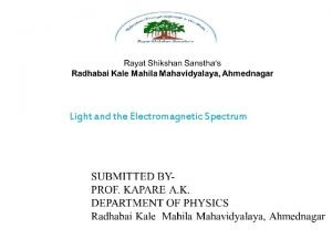 Light and the Electromagnetic Spectrum Light and the