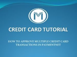 CREDIT CARD TUTORIAL HOW TO APPROVE MULTIPLE CREDIT