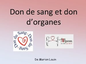 Don de sang et don dorganes De Marion