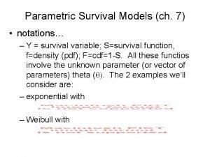 Parametric Survival Models ch 7 notations Y survival