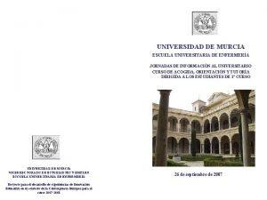 UNIVERSIDAD DE MURCIA ESCUELA UNIVERSITARIA DE ENFERMERA JORNADAS