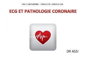 CHU CONSTANTINE SERVICE DE CARDIOLOGIE ECG ET PATHOLOGIE