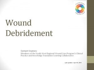 Wound Debridement Content Creators Members of the South