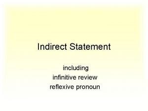 Indirect Statement including infinitive review reflexive pronoun Infinitive
