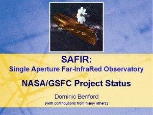 SAFIR Single Aperture FarInfra Red Observatory NASAGSFC Project