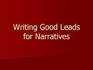 Writing Good Leads for Narratives Strong Leads n
