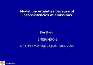 Model uncertainties because of inconsistencies of emissions Ilia