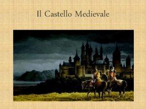 Il Castello Medievale Brain storming faccio memoria INCASTELLAMENTO