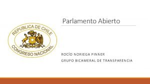 Parlamento Abierto ROCO NORIEGA PINNER GRUPO BICAMERAL DE