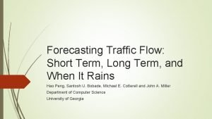 Forecasting Traffic Flow Short Term Long Term and