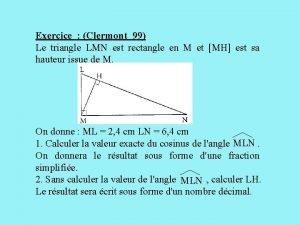 Exercice Clermont 99 Le triangle LMN est rectangle
