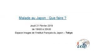 Malade au Japon Que faire Jeudi 21 Fvrier