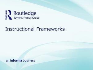 Instructional Frameworks Table of Contents Frameworks Direct Instruction