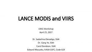 LANCE MODIS and VIIRS UWG Workshop April 25