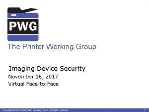 The Printer Working Group Imaging Device Security November