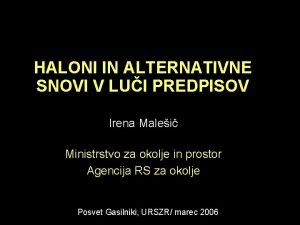 HALONI IN ALTERNATIVNE SNOVI V LUI PREDPISOV Irena