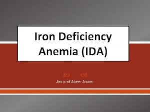 Iron Deficiency Anemia IDA Ass prof Abeer Anwer