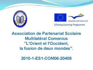 Association de Partenariat Scolaire Multilatral Comenius LOrient et