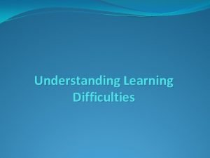 Understanding Learning Difficulties Characteristics of Students with Learning
