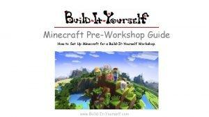 Minecraft PreWorkshop Guide How to Set Up Minecraft