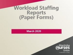 Workload Staffing Reports Paper Forms March 2020 Workload