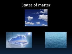 States of matter Phases states of matter Substances