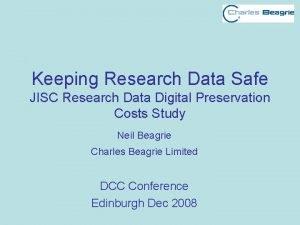 Keeping Research Data Safe JISC Research Data Digital