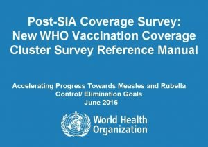 PostSIA Coverage Survey New WHO Vaccination Coverage Cluster