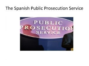 The Spanish Public Prosecution Service INDEX 1 Functions
