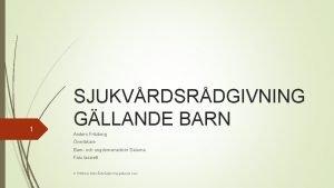 1 SJUKVRDSRDGIVNING GLLANDE BARN Anders Fritzberg verlkare Barn