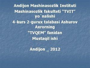 Andijon Mashinasozlik Instituti Mashinasozlik fakulteti TVIT yonalishi 4