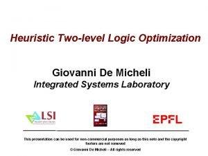 Heuristic Twolevel Logic Optimization Giovanni De Micheli Integrated