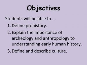 Objectives Students will be able to 1 Define